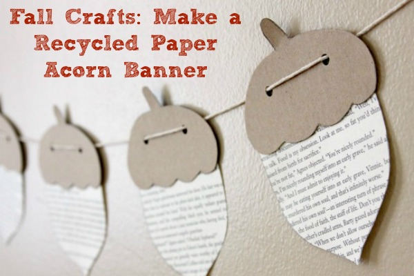 fall-crafts-make-a-recycled-paper-acorn-banner