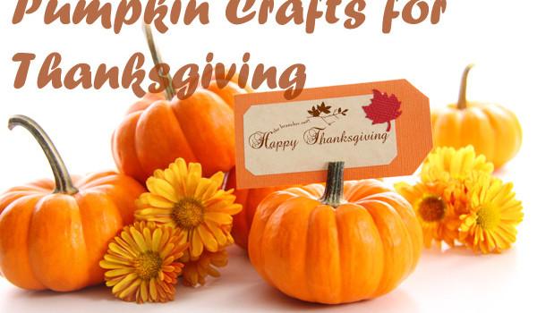 Pumpkin Crafts for Thanksgiving