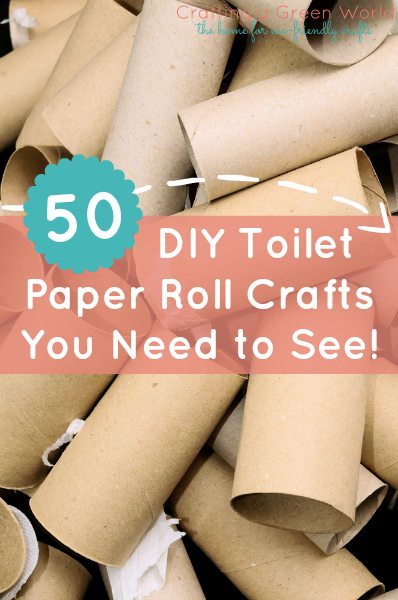 50 Toilet Paper Roll Crafts You Need To See
