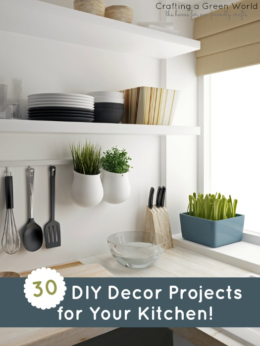 30 diy decor projects for your kitchen crafting a green world - Inspired diy ideas small kitchen ...