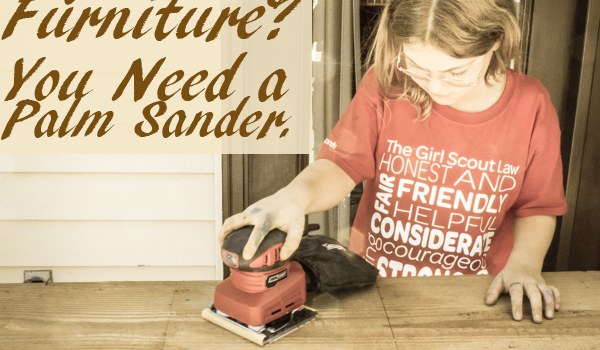 Refinishing Furniture with a Palm Sander