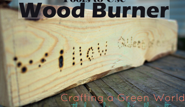 Ways to Embellish Wood: Wood Burner