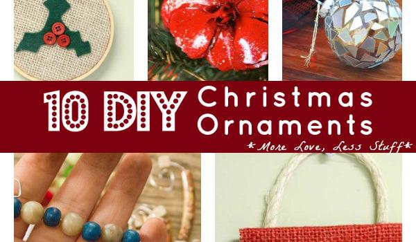 10 DIY Christmas Ornaments: More Love, Less Stuff