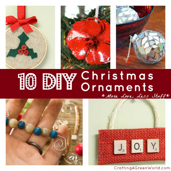 Holiday Crafts: 10 DIY Christmas Ornaments