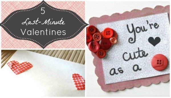 Last-Minute Valentines + 9 More DIY Valentine's Day Ideas