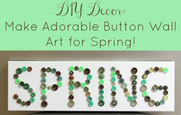 Decorate for spring with this cute spring-themed typographic art made out of buttons!