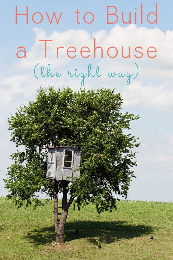 Learn the proper methods to build a treehouse that is safe and sound for you and the tree, plus actual, doable treehouses you can build!