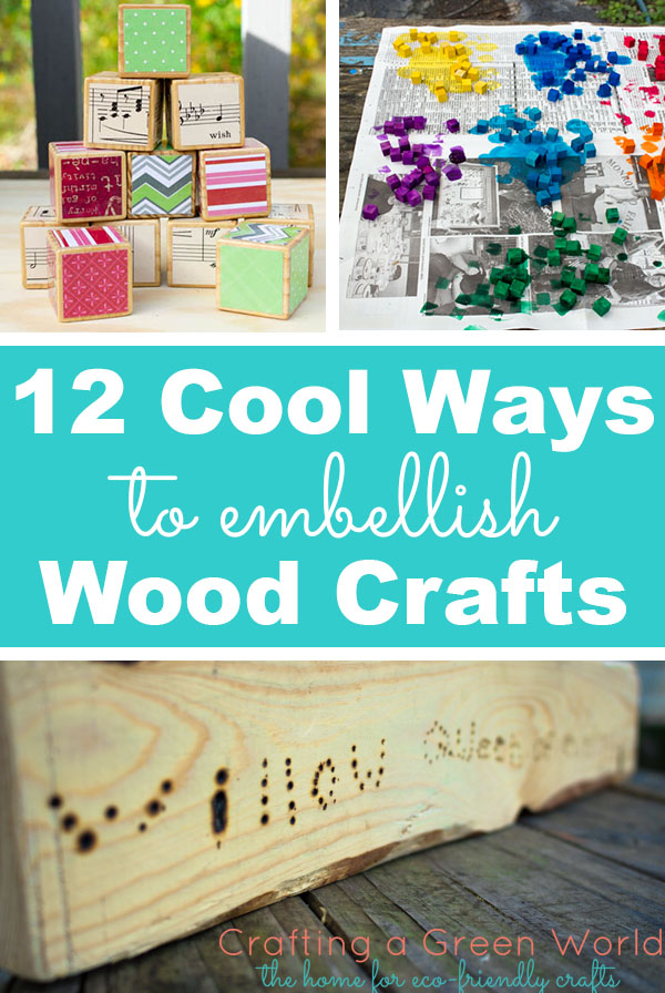 Want to bring your wood crafts up to the next level? Check out all of these cool ways to embellish wood--there's a lot more to be done than just painting!