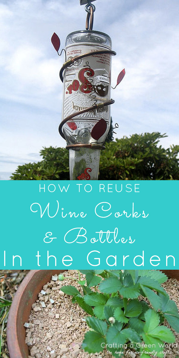 Got a collection of empties that you haven't recycled? Here's how to reuse wine bottles and corks in your garden!